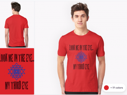 Look me in the EYE… my third eye t-shirt