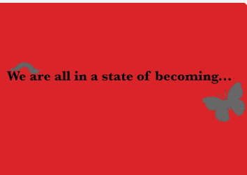 We are all in a state of becoming…T-SHIRT AND MORE