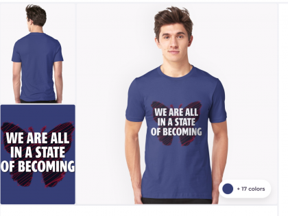 We are all in a state of Becoming…Unisex T-Shirt