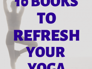 10 BEST BOOKS TO REFRESH YOUR YOUR YOGA PRACTICE