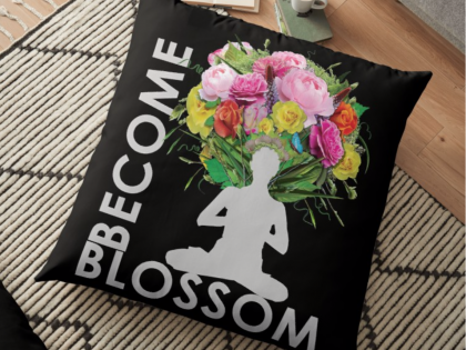 BECOME Blossom – Inspirational Yoga Meditation Design Throw Pillows
