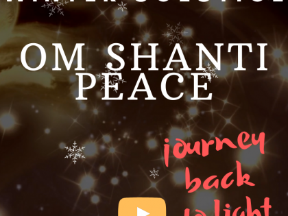 OM SHANTI CHANT FOR WINTER SOLSTICE – peaceful meditation