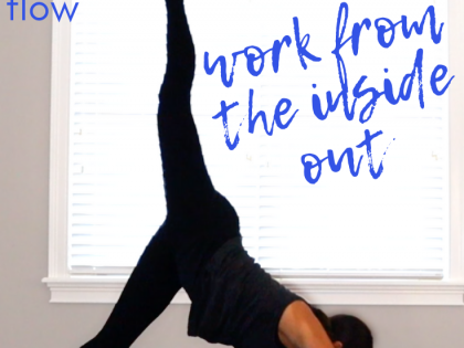 INSIDE CORE flow for strength – find inspiration from within  – BODY ILLUMINATION