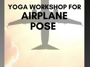 How to do Airplane pose Dekasana Airplane Yoga Pose Workshop ✈ YOGA WORKSHOP IT BODY ILLUMINATION🛬