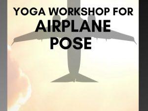 How to do Airplane pose Dekasana Airplane Yoga Pose Workshop ✈ YOGA WORKSHOP IT BODY ILLUMINATION🛬