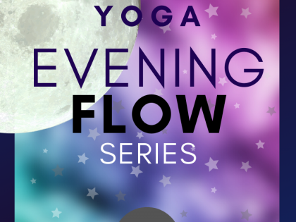 EVENING Yoga FLOW SERIES