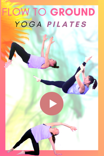 Yoga Pilates Flow to GROUND