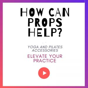 How can props help your practice